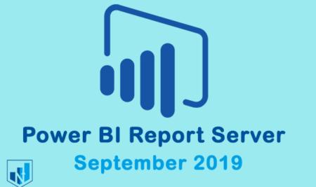 قابلیتهای جدید Power BI Report Server در نسخه سپتامبر 2019